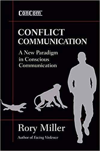 Conflict Communication (Concom): A New Paradigm in Conscious Communications Paperback – 7 Jun 2015 by Rory Miller
