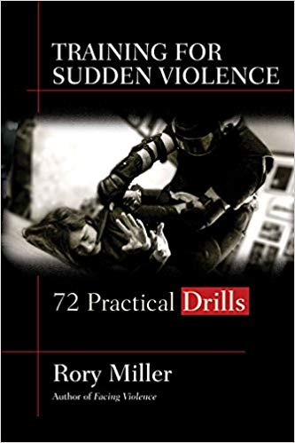 Drills: Training for Sudden Violence Paperback – 7 Jul 2016 by Rory Miller